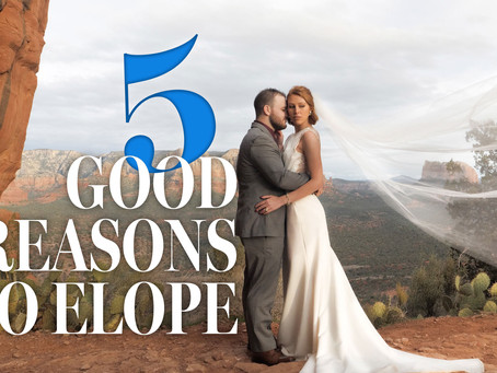 5 Good Reasons To Elope
