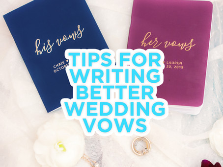 Tips For Writing Better Wedding Vows