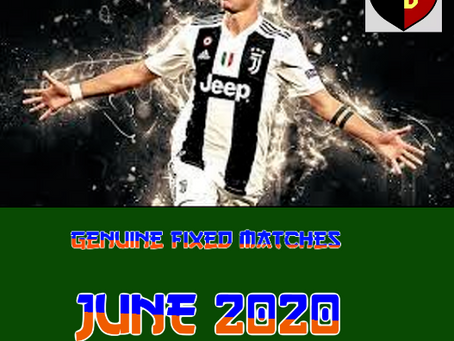 GENUINE FIXED MATCHES JUNE 2020
