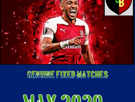 GENUINE FIXED MATCHES ARCHIVES MAY 2020