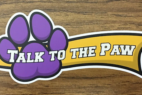 """Talk to the Paw"" Decal"