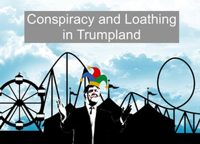 Conspiracy and Loathing in Trumpland