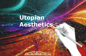 Utopian Aesthetics
