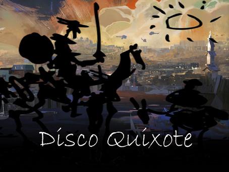 Disco Quixote