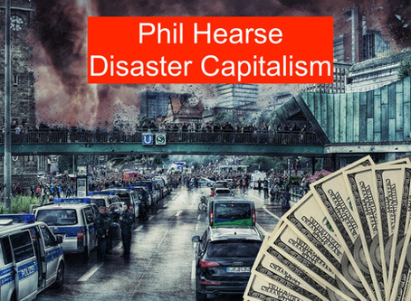 Towards a Theory of Modern Disaster Capitalism: Part I