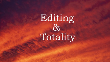 Editing and Totality