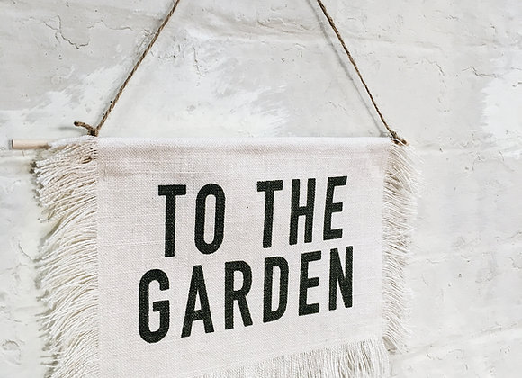 To The Garden Cabin Style Banner