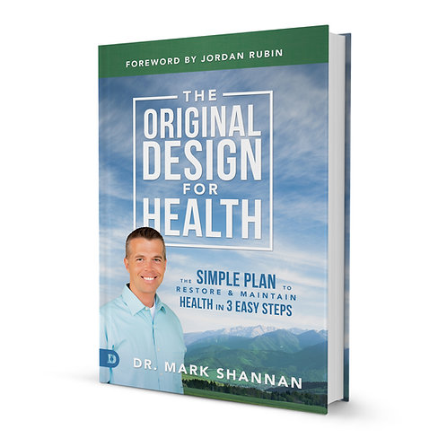 The Original Design for Health by Dr. Mark Shannan