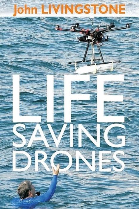 Life Saving Drones Book by John Livingstone