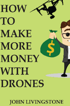 How to make more money with drones