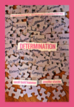 """The cover of """"Determination,"""" which is a picture of a pile of puzzle pieces, a different word written on each. On top of the puzzle pieces is the caption """"They ran and danced again... But that was just the beginning of their story,"""" as well as the book title and authors' names (Sarah Todd Hammer and Jennifer Starzec)."""