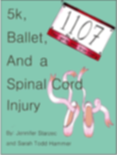 "The cover of ""5k, Ballet, and a Spinal Cord Injury,"" which is turquoise with images of pink pointe shoes and a runner's bib with the caption ""two girls, one true story."""
