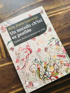 """""""Esa mezcla rara que somos"""": reseña del libro """"Un mundo ch'ixi es posible. Ensayos desde un presente"""