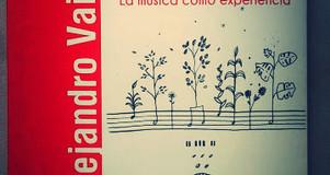 """""""Más que sonidos. La música como experiencia"""", de Alejandro Vainer. Reseña"""