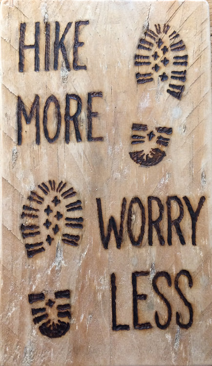 'Hike More Worry Less' Pyrography Sign