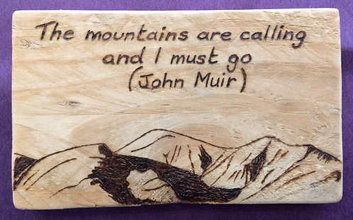 'The Mountains are Calling' Pyrography Sign