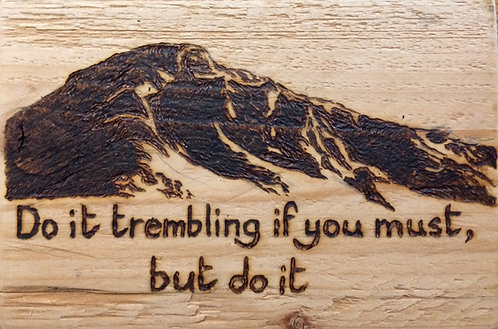 'Do It Trembling' Pyrography Sign