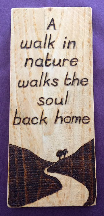 'A Walk in Nature' Pyrography Sign