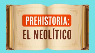 Juegos de historia: El neolítico