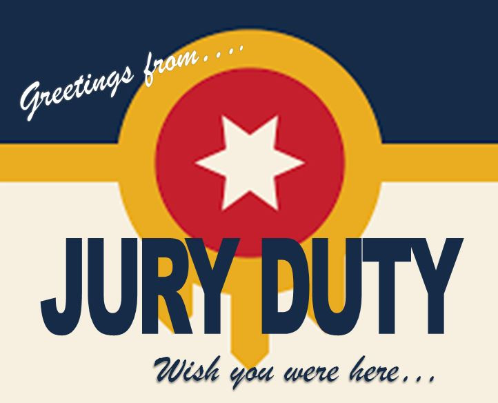 Greetings from Jury Duty, wish you were here...
