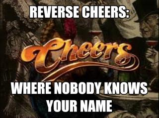 Reverse Cheers
