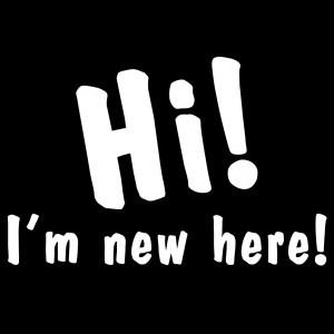 Hi! I'm New!