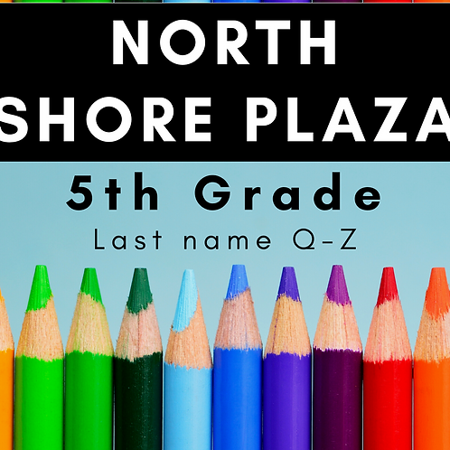 North Shore Plaza Fifth Grade School Supply Package, last name Q-Z