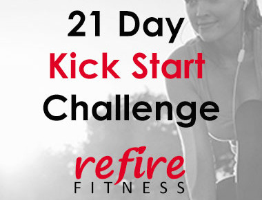 21 Day Kick Start Challenge by Refire Fitness