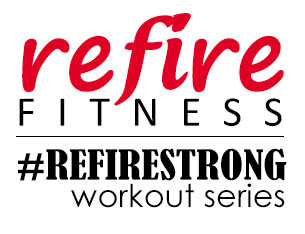 #RefireStrong Workout Series: Legs