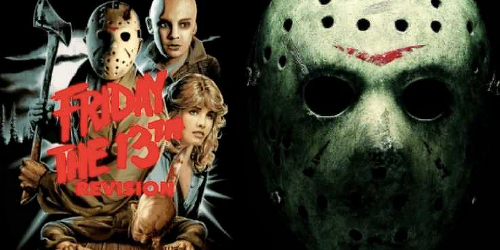 """FRIDAY THE 13TH """"REVISION"""""""