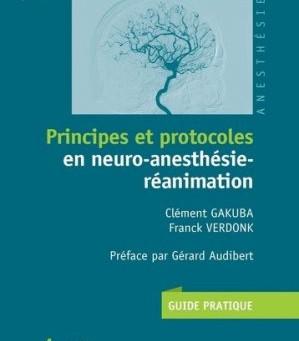 Principes et Protocoles en NeuroAnesthésie Réanimation