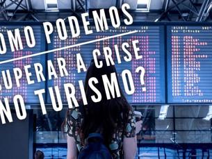 Com criatividade e tecnologia o Turismo pode ser protagonista da retomada econômica