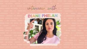 Diane Phelan Interview
