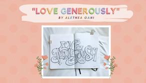 """Love Generously"""