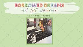 """Borrowed Dreams And Lost Innocence"""