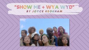 """""""Show Me + WYD WYA"""""""
