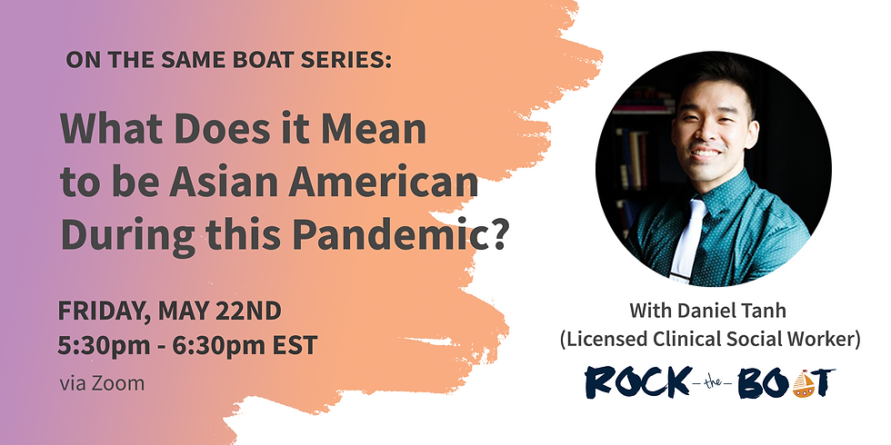 Daniel Tanh (LCSW): What Does it Mean to be Asian American During this Pandemic?