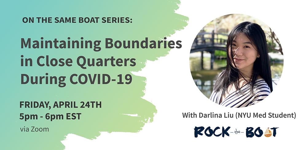Darlina Liu: Maintaining Boundaries in Close Quarters During COVID-19