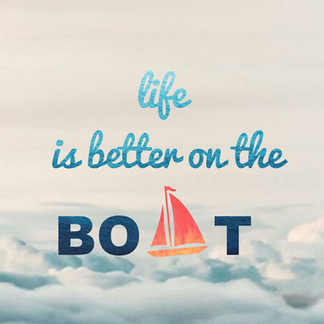 Life is better on the boat.jpg