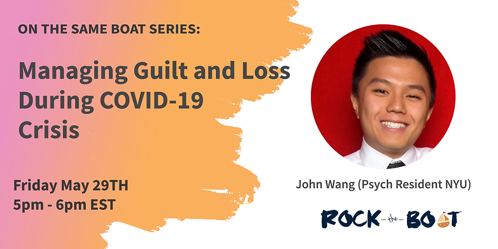 John Wang (Psych Resident NYU): Dealing With Guilt and Loss During COVID