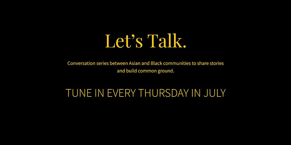 Let's Talk: Asian x Black Conversation Series