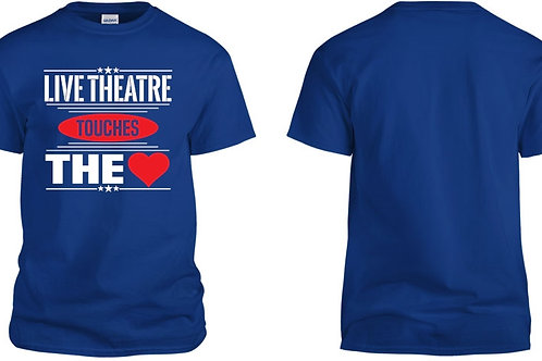 LIVE THEATRE TOUCHES THE HEART Unisex T Shirt