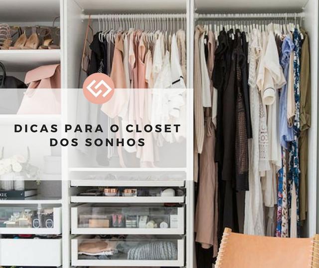Dicas Para O Closet Dos Sonhos