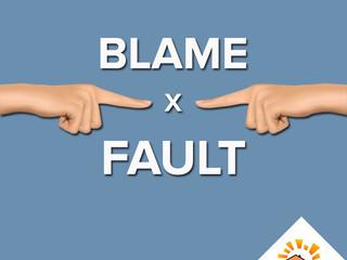 Blame vs. fault