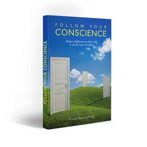 Follow Your Conscience by Frank Sonnenberg