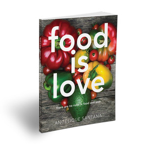 Food Is Love by Angelique Santana