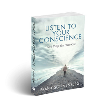 Listen to your Conscience by Frank Sonnenberg