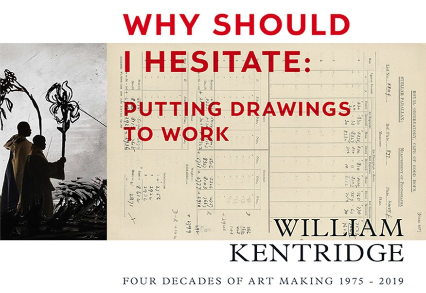 William Kentridge: Why Should I Hesitate - Putting Drawings to Work
