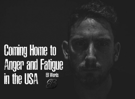 Coming Home to Anger and Fatigue in the USA