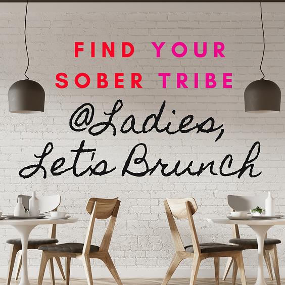 Sober Tribe - Ladies, Lets Brunch!